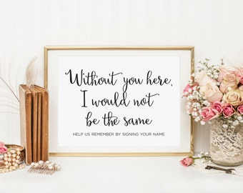 Without You Here I Would Not be the Same Sign, Wedding Guest Book Sign, Please Sign Your Name Sign, Guestbook Sign, WCS004