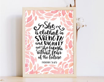 She is clothed in strength and dignity,Printable Christian Quote,Proverbs 31:25,Wall decor,Printable bible verse,Scripture print,Women quote