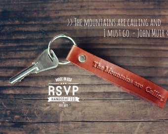 The mountains are calling and I must go Keychain Leather Personalized, Custom Leather Keyring, Key Chain, father's day gift. John Muir quote