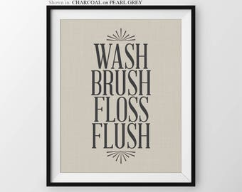 Wash Brush Floss Flush Bathroom Wall Art Washroom Decor Bathroom Wall Quotes Bathroom Prints Washroom Sign Bathroom Wall Decor Washroom