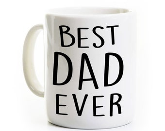 Father's Day Coffee Mug - Best Dad Ever - Father's Day Gift - Personalized