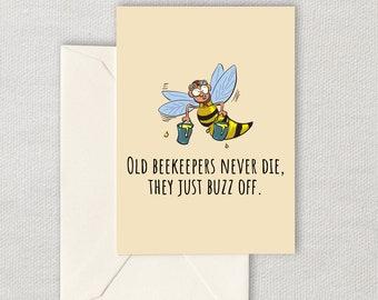 Printable Beekeeper Birthday Card - Apiarist Birthday Card - Honey Bee Greeting Card - Old Beekeepers Never Die - Instant Download