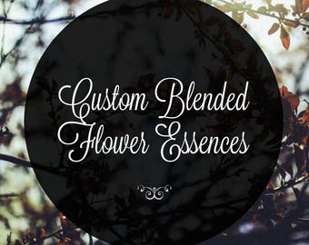 Flower Essence Natural Remedy - Custom Blended for Your Needs
