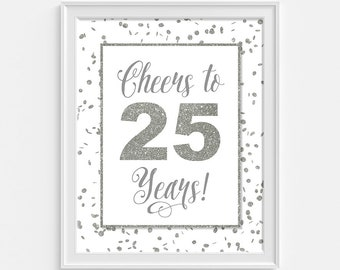 Cheers to 25 Years Birthday Sign, 25th Anniversary Party Sign, White & Silver Glitter Birthday, 25th Birthday, INSTANT PRINTABLE