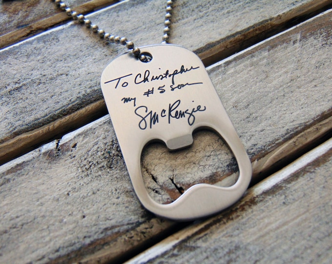 Handwritten Bottle Opener Dog Tag - Key Chain or Ball Chain - Your Handwriting _ or Desgin _ or Custom Font Text - Engraved Stainless Steel
