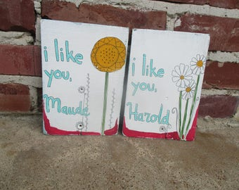 Harold and Maude movie quote art on salvaged wood, I like you, sunflower painting, daisy painting, Harold and Maude fan art, cute folk art