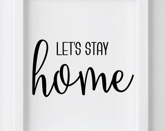 Home Wall Art Print, Lets Stay Home, Housewarming gift, Home Wall Art, printable wall art, INSTANT DOWNLOAD, Cozy Wall Art, 3 Sizes