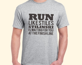 Run Like Stiles Stilinski Is Waiting For You At The Finish Line Teen Wolf Tv Show Inspired. Male and Female T-shirt