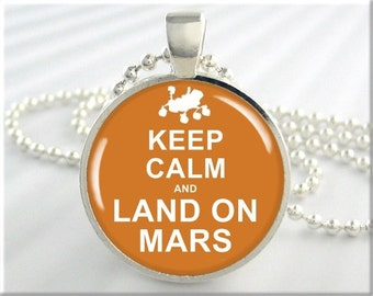 Keep Calm Pendant, Planet Mars Necklace, Mars Curiosity Rover, Resin Jewelry, Mars Art Pendant, Space Pendant, Round Silver Pendant 313RS