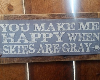 """Recycled wood framed """"You Make Me Happy When Skys are Gray"""" street sign"""