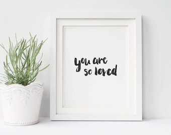 You Are So Loved Printable 8x10, Hand Lettered Brush Script Wall Art, Nursery Wall Decor, Baby Shower Gift, Home Decor Instant Download