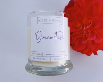 """Wicks + Words - """"Dinna Fash"""" - Outlander Inspired Natural Soy Candle"""