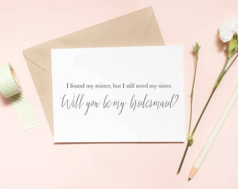 I have my mister, but I need my sister bridesmaid proposal card, wedding card, will you be my bridesmaid card  / SKU: LNBM08