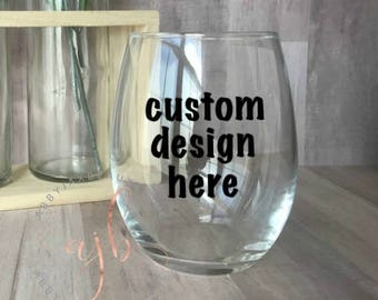 Personalized Wine Glass - Custom Wine Glass - Personalized Stemless Wine Glass- Custom Gift - Custom Order - Custom Stemless Wine Glass