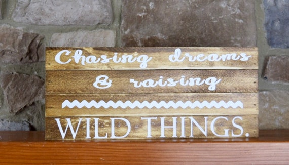 Chasing Dreams and Raising Wild Things Wood Pallet Box Sign; Wood Welcome Decor; Family Friends Welcome Decor; Customized Wood Sign Decor