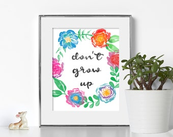 Typography Poster Instant Download Don't Grow Up Funny Quote Print Wall Decor Inspirational Poster Wisdom Quote Typography Wall Art Poster