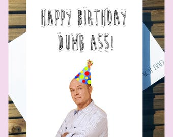 That 70's Show 'Happy Birthday Dumb Ass!' Red Foreman A5 card With Envelope