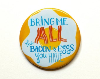 "Ron Swanson Button | Parks and Rec Button | ""Bring me All the Eggs and Bacon You Have"" 