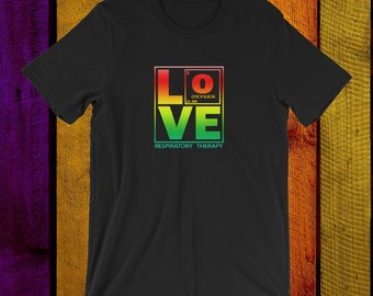 Respiratory Therapy Therapist Rainbow Love Oxygen Unisex T-Shirt for RRT Respiratory Therapy Gift