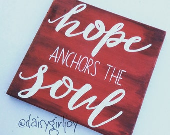 Hand painted Hope Anchors the Soul Repurposed Rustic Wooden Sign shabby chic