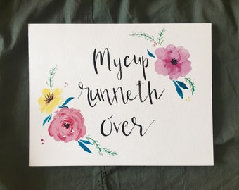 My cup runneth over psalms 23:5 watercolor print on watercolor paper 8.5x11