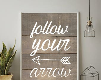 Western Print, Country Western Decor, Instant Download, Follow Your Arrow