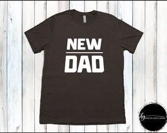 New Dad Shirt New Dad Gift Father Shirt Dad Shirt New Dad Gift Gift for Husband T-shirt Father's day New Dad Shirt Dad SAHD