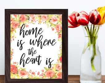 Printable Quote, Printable Quote Art, Quote Wall Art, Inspirational Print, Floral, Watercolor, Printable Art, Home Is Where The Heart Is