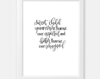 Sweet Child You are More Hand lettered Digital Print