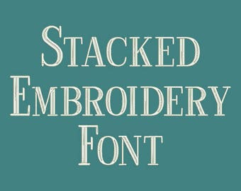 Machine Embroidery Font - Stacked Now Includes BX Format