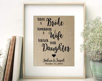 Parent Thank You Gift | Wedding Gift For Parents of the Bride | Today a Bride - Tomorrow a Wife - Forever Your Daughter | Burlap Print