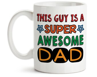 Coffee Mug, This Guy Is A Super Awesome Dad, Father's Day Kids Teens Parenting Dad's Birthday Dad Hero, Gift Idea, Large Coffee Cup