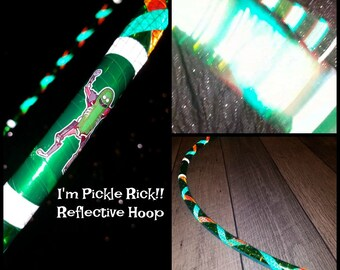 I'm Pickle Rick! Reflective Hula Hoop - Made to Order (5/8,11/16, 3/4 Poly/HDPE) **LIMITED EDITION**