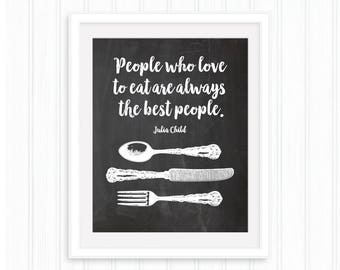 People who love to eat are always the best people, Julia Child quote, Chalkboard, Home Decor, Kitchen utensils wall art, Spoon, knife, fork