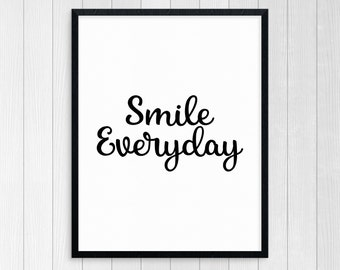 Printable Art Smile Everyday Black And White Typography Print Motivational Quote, Wall Art Inspirational Quote Happy Print Art