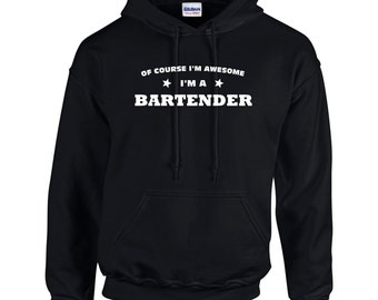 Of Course I'm Awesome I'm A Bartender Funny Occupation Mens Hoodie