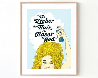 The Higher the Hair Tease it To Jesus Dolly Parton // Giclée Archival Matte Art Print