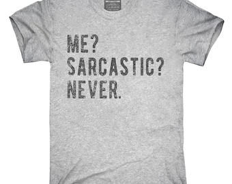 Me Sarcastic Never T-Shirt, Hoodie, Tank Top, Gifts