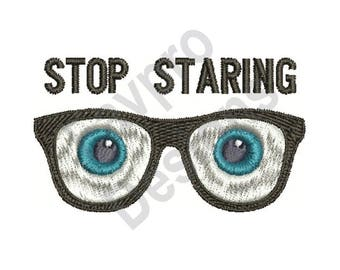 Stop Staring - Machine Embroidery Design