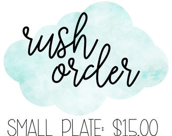 RUSH ORDER!- Small Plate
