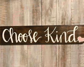 Choose kind wood sign
