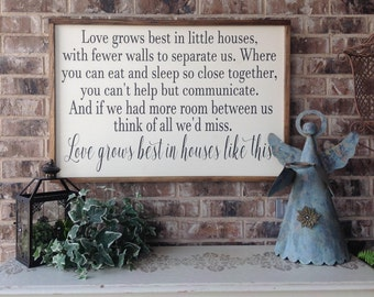Love grows best in little houses, Large Sign, Spiritual Sign, Wood Sign Saying, Inspirational Sign, Wood Framed Sign, Master Bedroom Sign