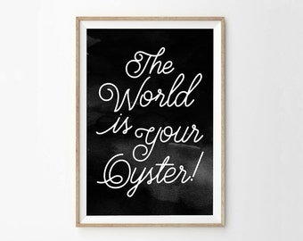 The World Is Your Oyster Print - Typography Print - Travel Print