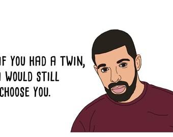 If You Had a Twin Drake Valentine