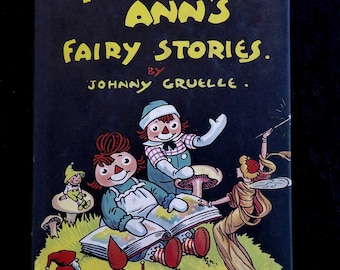 Raggedy Ann's Fairy Stories 1st Edition Johnny Gruelle Hardcover Book With Dust Jacket 1928 Raggedy Ann Andy