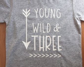 Young Wild & Three Shirt, Birthday Shirt 3, Boys Birthday Shirt, Three Birthday Shirt, 3rd Birthday Shirt, Young Wild and Three TShirt