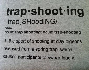 Trapshooting Funny Definition Swearing T-shirt Vest  Clay Pigeon Gift Shotgun Gun Fathers Day Brother Boyfriend Skeet Pigeon Trap Shooting