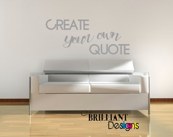 Custom Wall Quote, Custom Wall Decal, Vinyl Decal, Wall Art,Create your own quote,Bedroom Decor,Kitchen Decor,Living Room Decor,Wall Sticker