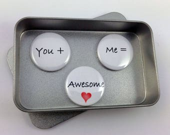Valentine, Fun Love Gift, Card Alternative, You + Me = Awesome Magnet Gift Set with Gift Tin, Handmade, Keepsake, Momento