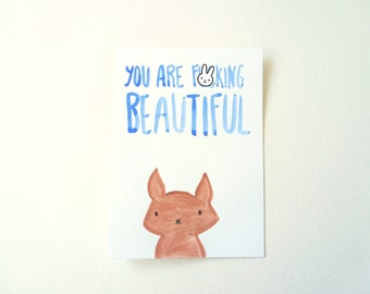 You are Beautiful Greeting Card, Original Watercolor Cat Illustration, Compliment Card, Funny Valentine, Rude Mature Inappropriate Card